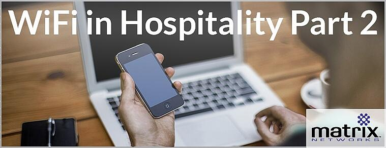 Matrix Networks specializes in WiFi for hospitality