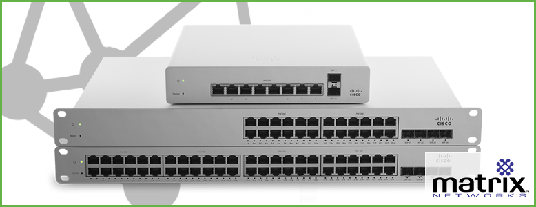 Meraki Switching | Examining the Meraki Fullstack | Matrix Networks, Premier Cisco Partner in Portland Oregon