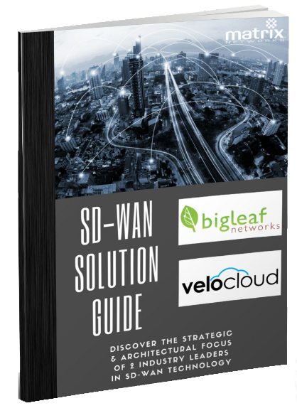 SD-WAN Solution Guide from Matrix Networks featuring Bigleaf Networks and VeloCloud